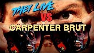 They Live Vs Carpenter Brut Chew Bubble Gum And Kick Ass