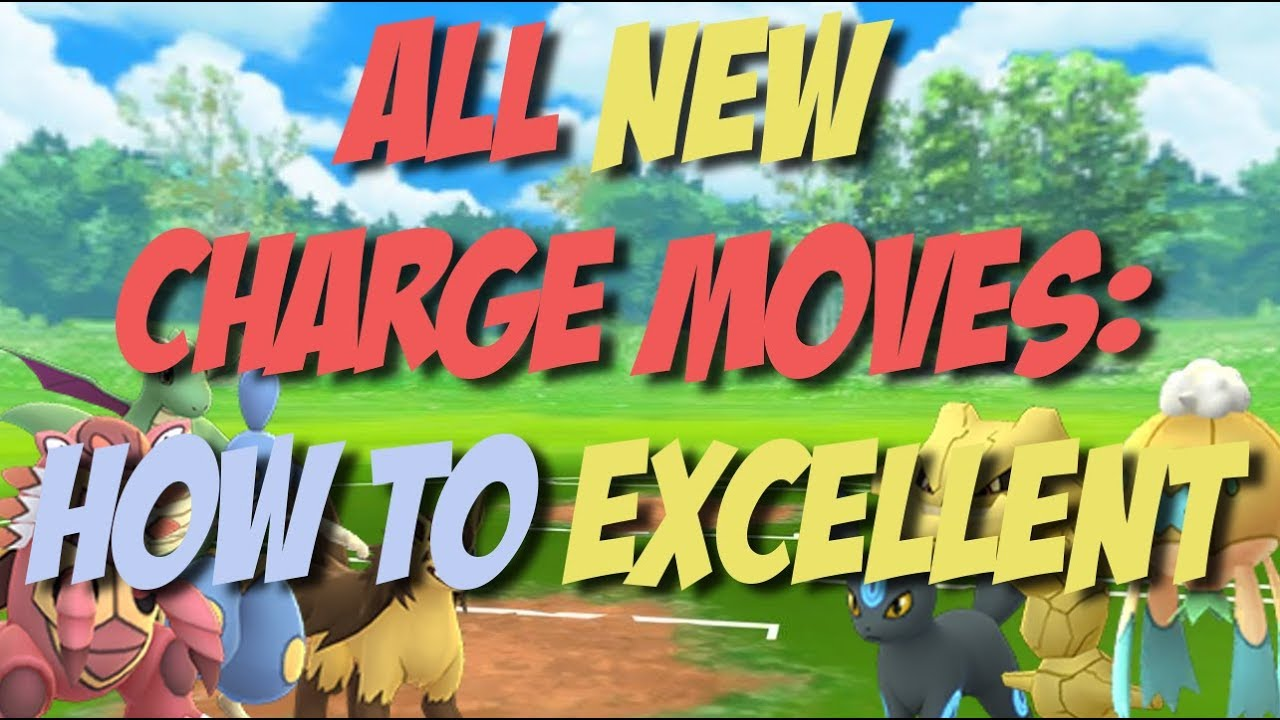 Pokemon GO PVP: How to Excellent on All New Charge Moves