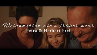 Petra & Herbert Frei - Weihnachten wie's früher woar
