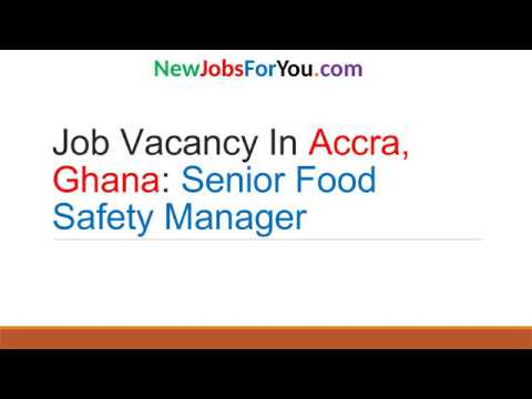 Job Vacancy in Accra, Ghana Senior Food Safety Manager