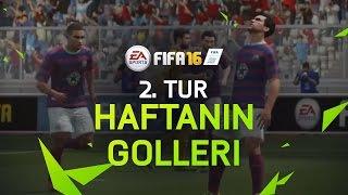 FIFA 16 – Haftanın En İyi Golleri - 2. Tur