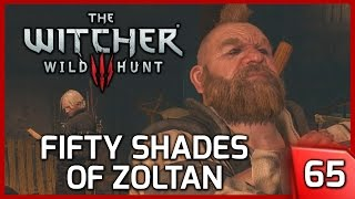 The Witcher 3 ► 50 Shades of Zoltan - Story and Gameplay #65 [PC]