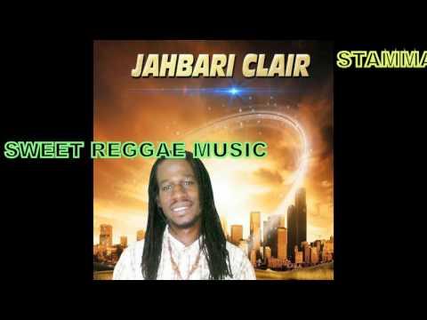 SWEET REGGAE MUSIC  BY JAHBARI CLAIR ... STAMMA DRUMMER PRODUCTION