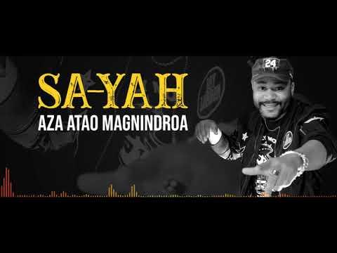 SA-YAH - Aza atao magnindroa (DJ MAX 100% Nvt) AUDIO GASY 2020