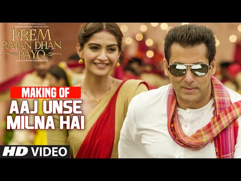Making of 'Aaj Unse Milna Hai' VIDEO Song | Prem Ratan Dhan Payo | Salman Khan, Sonam Kapoor