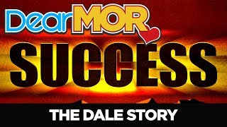 "#DearMOR: ""Success"" The Dale Story 07-05-18"