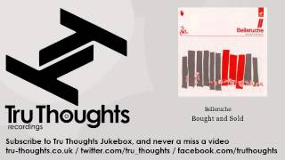 Belleruche - Bought and Sold - Tru Thoughts Jukebox