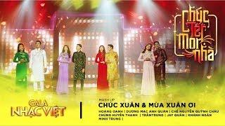 Mashup: Chúc Xuân, Mùa Xuân Ơi - Tập thể nghệ sĩ | Gala Nhạc Việt 9 - Chúc Tết Mọi Nhà (Official)