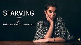 Hailee Steinfeld, Grey - Starving (lyrics) ft. Zedd