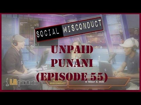 Social Misconduct - Unpaid Punani (Episode 55)