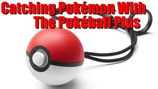 Catching Pokémon With The Pokéball Plus - Let's How