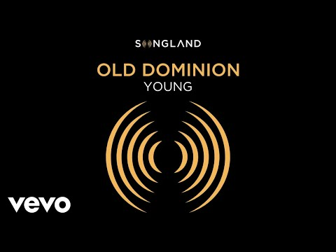 "Old Dominion – Young (From ""Songland"" [Audio])"