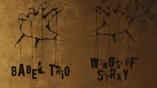BABEL TRIO - Wings of stray (The Martyr LP / CD) (Official lyric video)