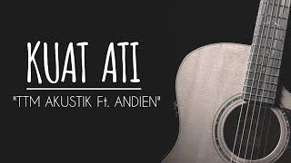 KUAT ATI - TTM AKUSTIK Ft. Andien ( Karaoke Akustik ) Original Key