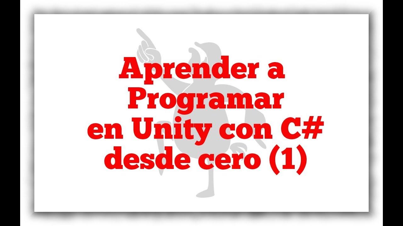 aprender a programar juegos desde cero con c y unity 2d