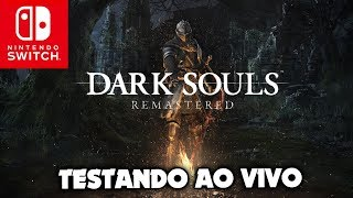 Sofrendo no DARK SOULS REMASTERED Network Test para Nintendo Switch