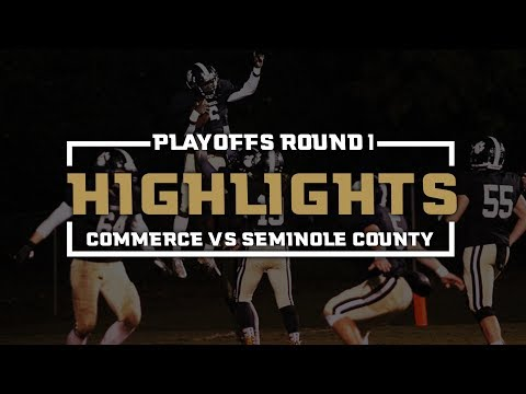 2018 Commerce/Seminole County Highlights - GHSA Playoffs Game 1