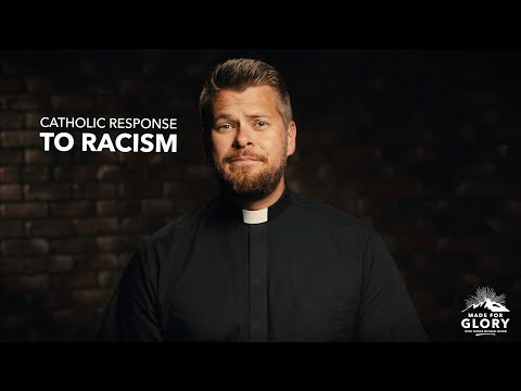 Catholic Response to Racism | Made For Glory