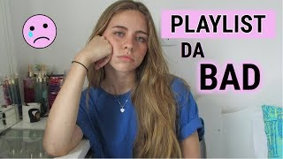 Playlist da BAD pt.2 (ENTRANDO NA FOSSA) | Todas Quintas