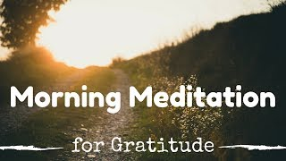 Guided Morning MEDITATION for GRATITUDE