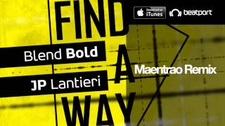 Blend Bold & JP Lantieri | Find A Way | Remixes [OUT NOW]