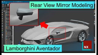 Lamborghini Aventador Rear View Mirror Modeling Tutorial by Siemens NX