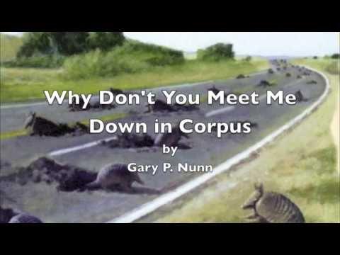 Why Don't You Meet Me Down in Corpus - Gary P Nunn