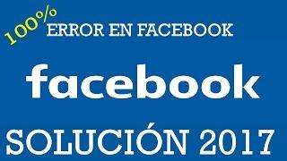 Error de Facebook 2017 Solución