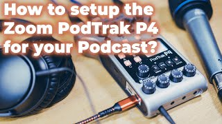 How to setup the Zoom PodTrak P4 for Podcasting — Easy & Complete Setup Guide