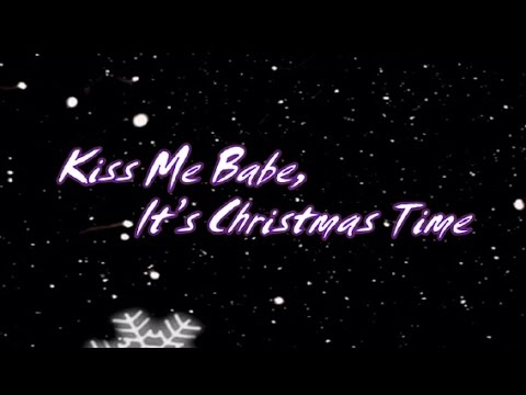 Owl City - Kiss Me Babe, It's Christmas Time [Lyrics] - YouTube