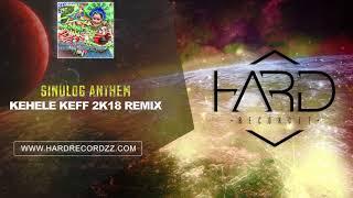 Sinulog Anthem (Kehele Keff 2k18 Remix)