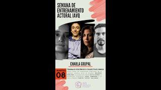 🎭🎙 Charla Grupal con Eduardo Hinojosa, Tania Cardenas y Carlos Gallegos