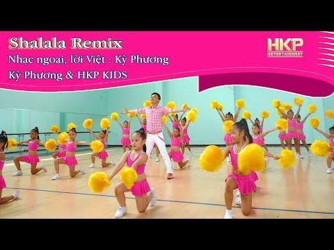 SHALALA - Kỳ Phương & HKP kids