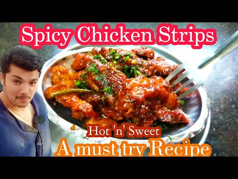 Spicy Chicken Strips | Hot 'n' Sweet | A Must Try Recipe.