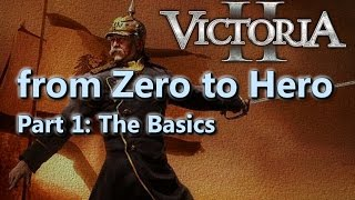 From Zero to Hero - Victoria II Tutorial/Guide - Part 1 - Basics