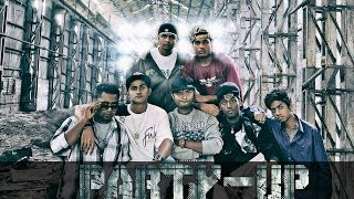 Hindi & English Rap | Party Up - Rapping SiD ,ArtillerY ,Mr Lazy ,Axsboy ,Sam ,Flame and Fass