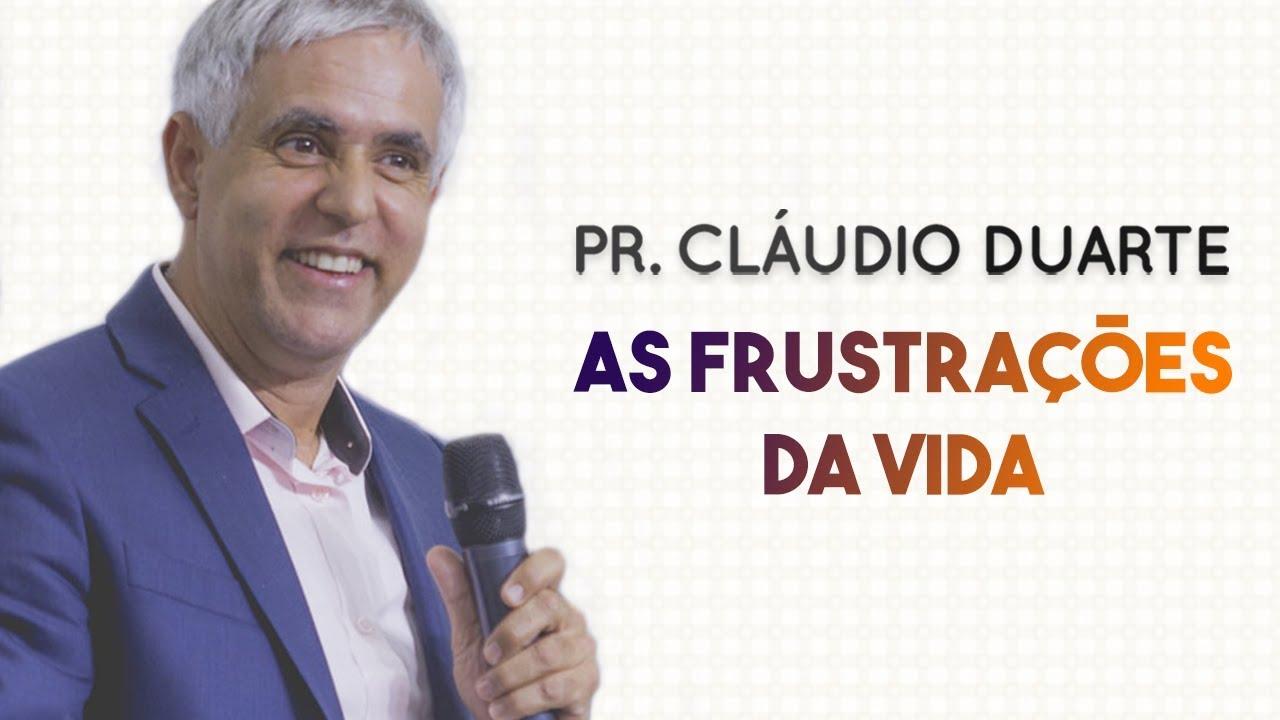 Pastor Cláudio Duarte - As FRUSTRAÇÕES da VIDA | Palavras de Fé