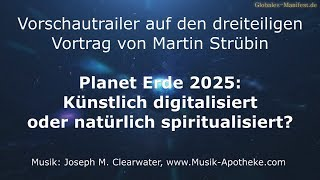 TRAILER: Digitalisiert oder natürlich spiritualisiert? Vortrag von Martin Strübin