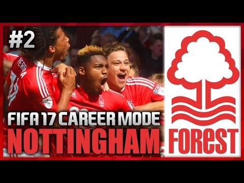 HE WANTS TO LEAVE?! NOTTINGHAM FOREST CAREER MODE #2 (FIFA 17)