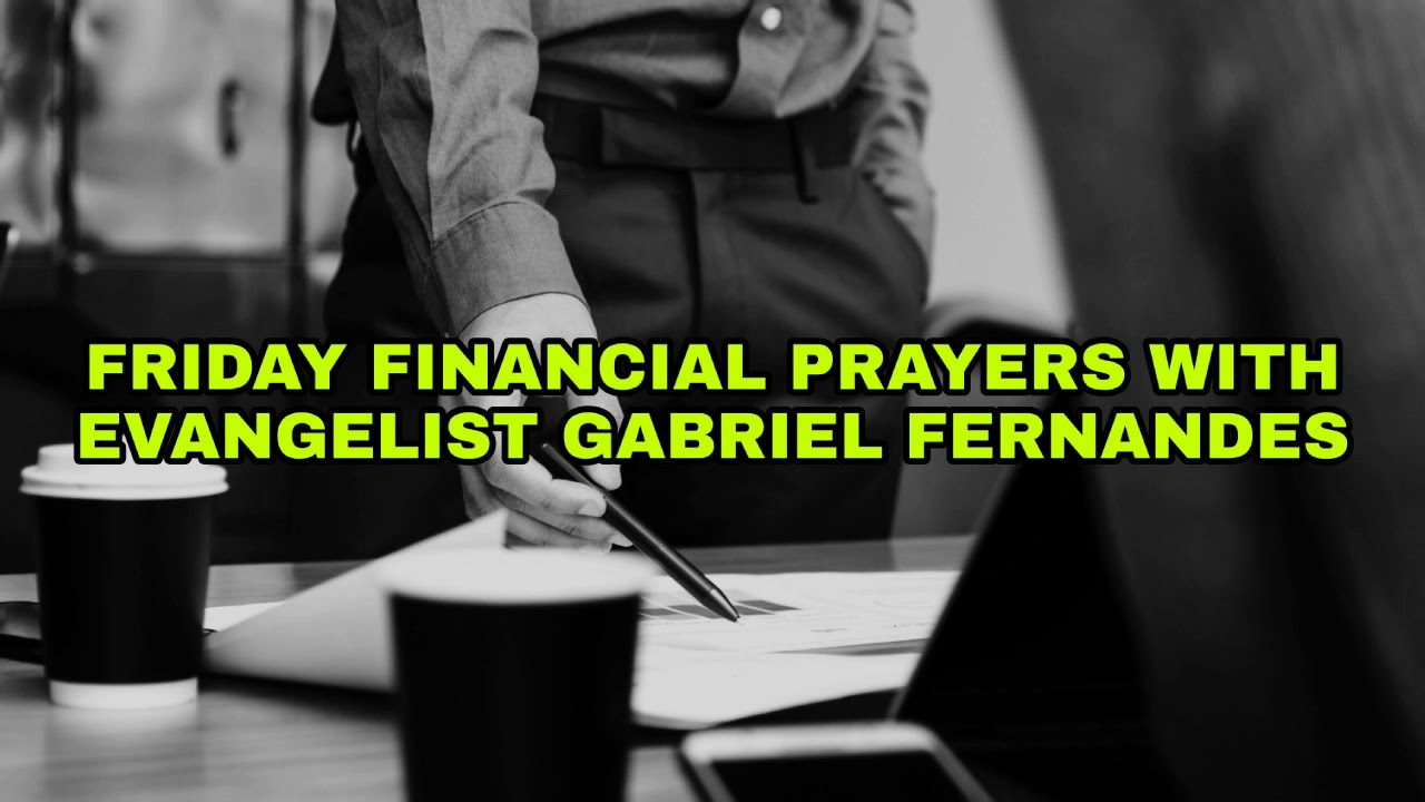 DISARMING DESTINY KILLERS, Friday Financial Prayers with Evangelist Gabriel Fernandes
