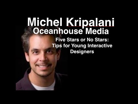 Michel Kripalani:  Five Stars or No Stars - Tips for Young Interactive Designers
