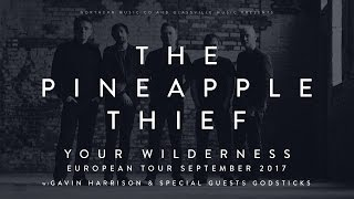 The Pineapple Thief - Your Wilderness European Tour September 2017