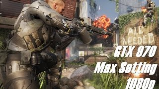 Call of Duty  Black Ops 3 : Multiplayer Max Setting [GTX 970/i5 4440]
