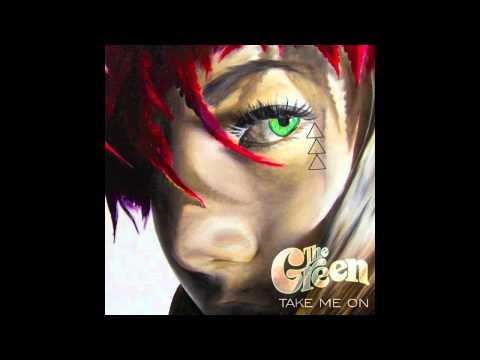 The Green - Take Me On
