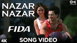 Nazar Nazar Song Video Fida Shahid Kapoor Kareena Kapoor Udit Narayan Sapna Anu Malik