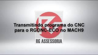 Transmitindo programa do CNC para o RGDNC ECO no MACH9