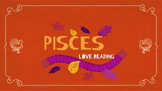 PISCES MID-MONTH 15-30TH NOV. 2018 LOVE TAROT READING TIME TO CLEAR AWAY OLD ENERGY 🦃