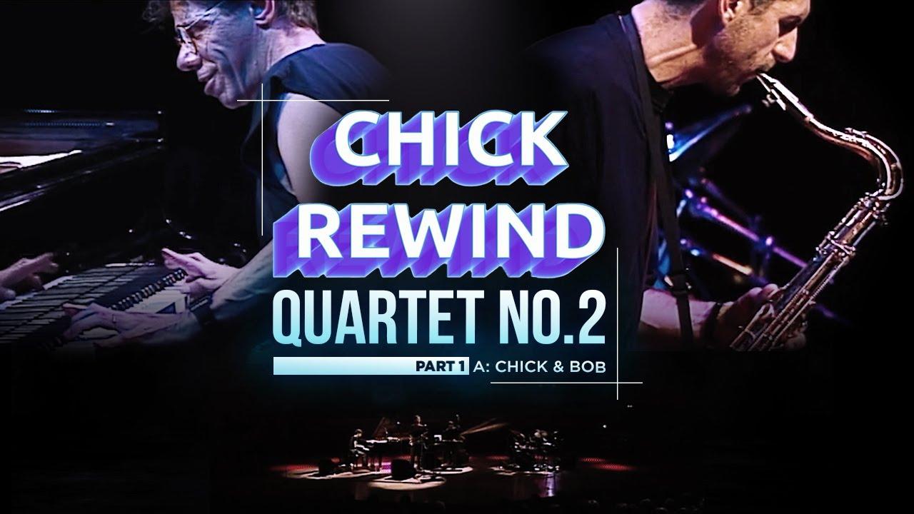"Chick with Eddie Gomez, Steve Gadd & Bob Berg - ""Quartet No. 2 Part 1"" - A"
