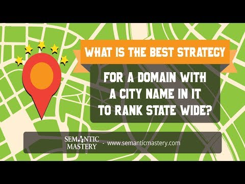 What Is The Best Strategy For A Domain With A City Name In It To Rank State Wide?