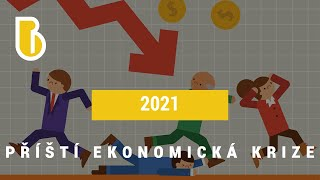 2021: The Next Ecomonic Crisis
